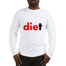 die diet Long Sleeve T-Shirt