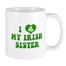 I Love My Irish Sister Mug