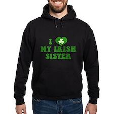I Love My Irish Sister Hoodie