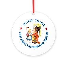 LOVE MAKES THE WORLD GO AROUND Ornament (Round)