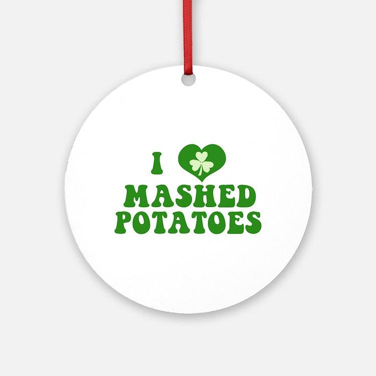 I Love Mashed Potatoes Ornament (Round)
