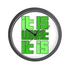 Green - It Is What It Is Wall Clock