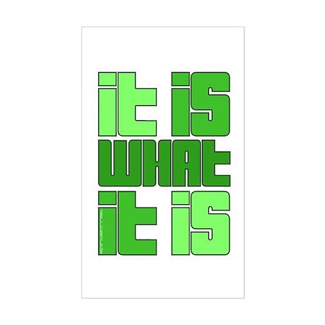 Green - It Is What It Is Sticker (Rectangle)
