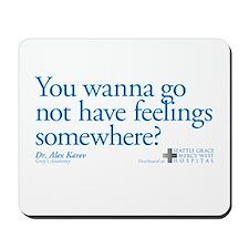 Not Have Feelings? Mousepad