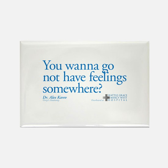 Not Have Feelings? Rectangle Magnet