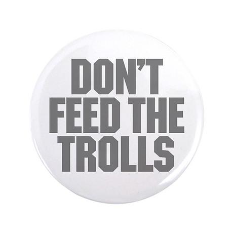 """Feed Trolls 3.5"""" Button"""