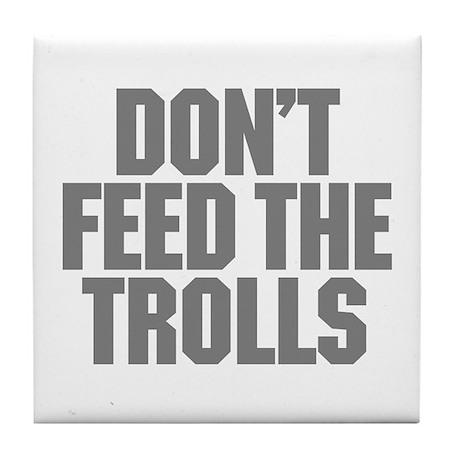 Feed Trolls Tile Coaster
