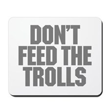 Feed Trolls Mousepad