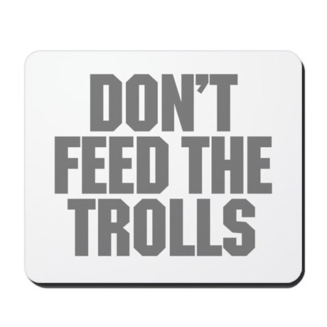 Feed Trolls Mousepad