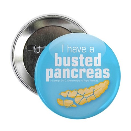 "I have a busted pancreas 2.25"" button"