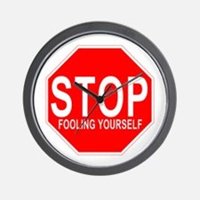 STOP Fooling Yourself Wall Clock