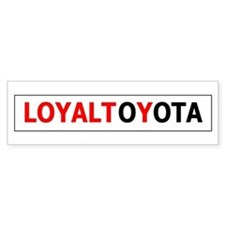 LOYALTOYOTA Bumper Bumper Sticker