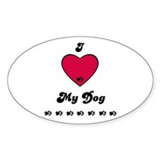 I LOVE MY DOG Oval Decal