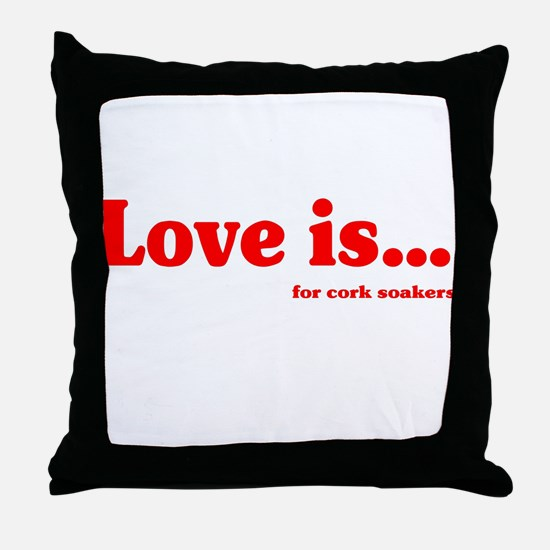 Love Is.. For Corksoakers Throw Pillow