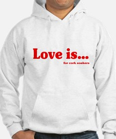 Love Is.. For Corksoakers Hoodie