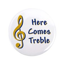 """Here Comes Trouble 3.5"""" Button"""
