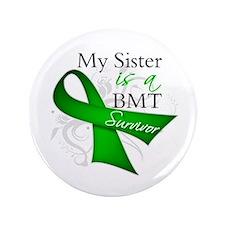 """Sister BMT Survivor 3.5"""" Button"""