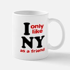 I Only Like New York As A Fri Mug