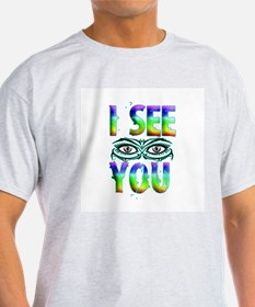 I SEE YOU 2 copy T-Shirt
