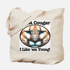 I'm A Cougar I Like 'em Young! Tote Bag