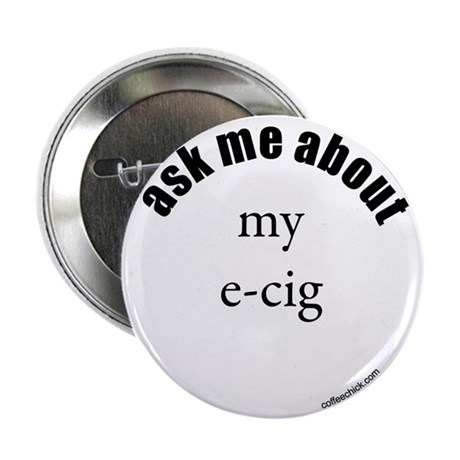"""ask me about my e-cig 2.25"""" Button (100 pack)"""