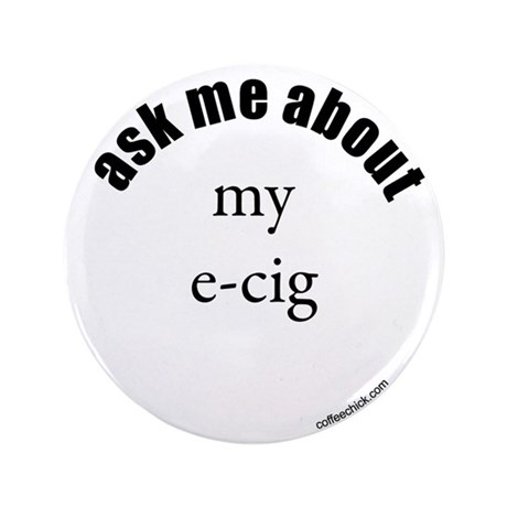 """ask me about my e-cig 3.5"""" Button (100 pack)"""