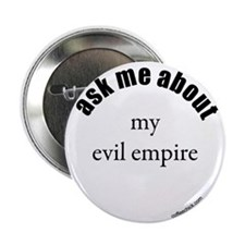"...my evil empire 2.25"" Button (10 pack)"