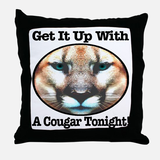Get It Up With A Cougar Tonight! Throw Pillow