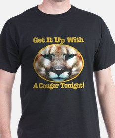 Get It Up With A Cougar Tonight! T-Shirt