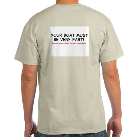 Ash Grey T-Shirt (your boat must be very fast)