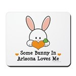 Some Bunny In Arizona Loves Me Mousepad