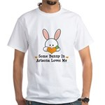 Some Bunny In Arizona Loves Me White T-Shirt