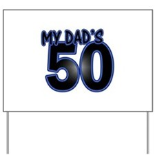 Dad's 50th Birthday Yard Sign