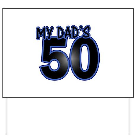 Dad's 50th Birthday Yard Sign