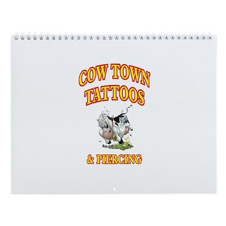 Cow Town Tattoo's & Piercing Wall Calendar