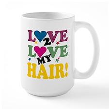 Love 2 Love My Hair! Mug