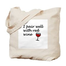 I Pair Well With Red Wine Tote Bag