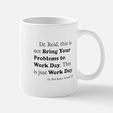 Not Bring Problems to Work Mug