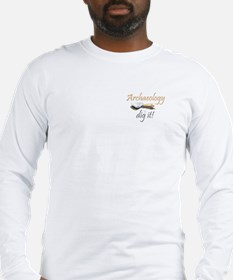 Archaeology, Dig It! Long Sleeve T-Shirt