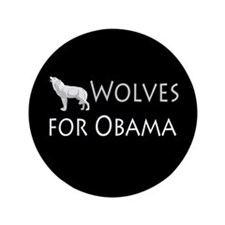 "Wolves for Obama 3.5"" Button"