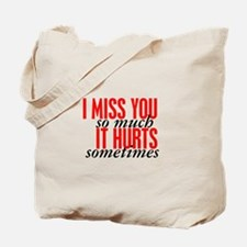 Miss You So Much It Hurts Tote Bag