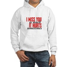 Miss You So Much It Hurts Jumper Hoody