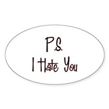 P.S. I Hate You Oval Decal