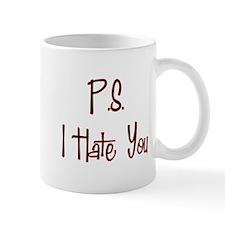 P.S. I Hate You Mug