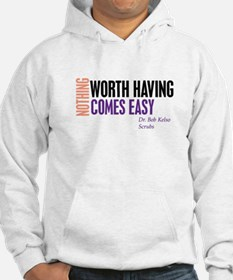 Nothing Worth Having Comes Ea Jumper Hoody