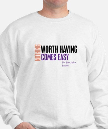 Nothing Worth Having Comes Ea Jumper
