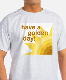 Have a golden day Ash Grey T-Shirt