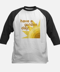 Have a golden day Tee