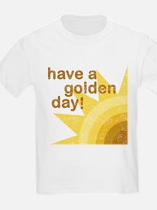 Have a golden day Kids T-Shirt