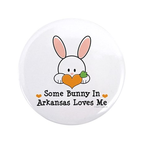 """Some Bunny In Arkansas Loves Me 3.5"""" Button"""